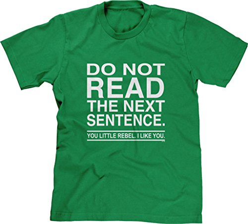 Blittzen Mens T-shirt Do Not Read The Next Sentence You Rebel, M, Green