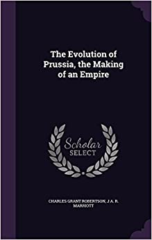 Book The Evolution of Prussia, the Making of an Empire