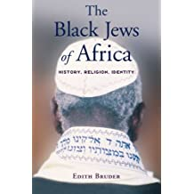 The Black Jews of Africa History, Religion, Identity