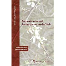 Authentication and Authorization on the Web (Web Security Topics)