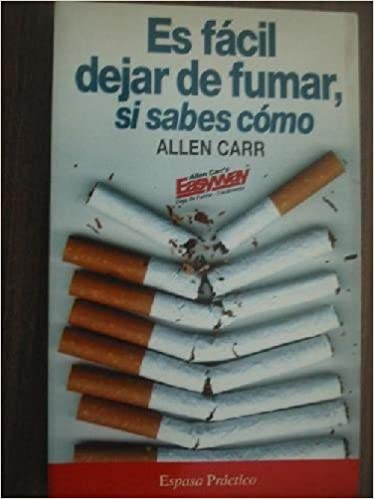 Es Facil Dejar De Fumar Si Sabes Como Amazon Es Allen Carr Libros