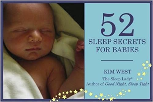 52 Sleep Secrets for Babies: Kim West: 9780979824845: Amazon.com: Books