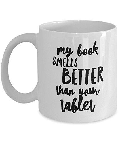 Book Mug - My Book Smells Better Than Your Tablet - Banned Books - 11 oz Coffee Mug Tea - Boston Eyeglasses Best
