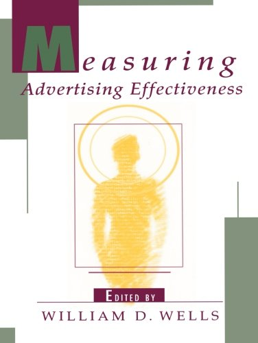 Measuring Advertising Effectiveness (Advertising and Consumer Psychology Series: A Series Sponsor)