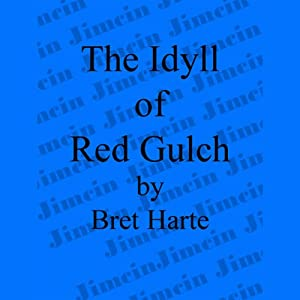 The Idyll of Red Gulch Audiobook