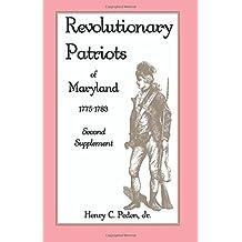 Revolutionary Patriots of Maryland 1775-1783: Second Supplement