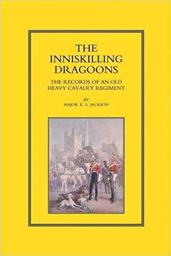 Book INNISKILLING DRAGOONS: The Records of an Old Heavy Cavalry Regiment by E. S. Jackson. London: Arthur L. Hmphre (2015-10-15)