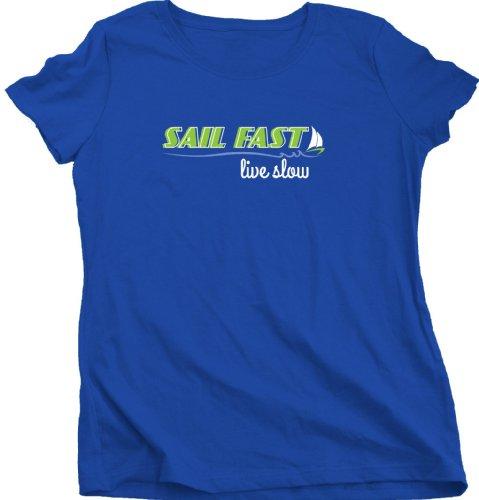 SAIL FAST, LIVE SLOW Ladies Cut T-shirt / Funny Sailboat Sailing Tee
