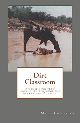 Dirt Classroom: An inspiring true adventure through the Australian Outback