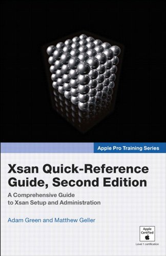 Apple Pro Training Series: Xsan Quick-Reference Guide, Second Edition Pdf
