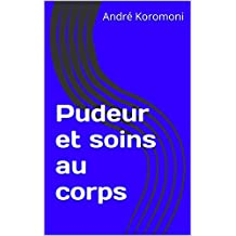 Pudeur et soins au corps (French Edition)