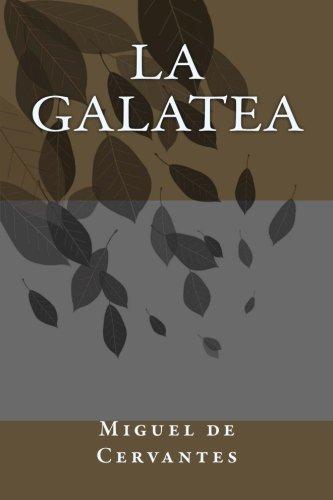 La Galatea (Spanish Edition) [Miguel de Cervantes] (Tapa Blanda)