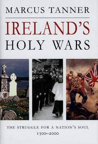 B.O.O.K Ireland's Holy Wars: The Struggle for a Nation's Soul, 1500-2000 T.X.T