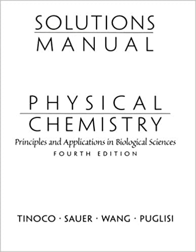 Solutions Manual for Physical Chemistry: Principles and Applications in Biological Sciences