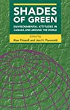 Shades of Green : Environmental Attitudes in Canada and Around the World, Frizzell, Alan and Pammett, Jon H., 0886293219