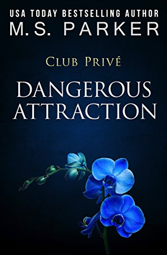 Dangerous Attraction (Club Prive Book 8)