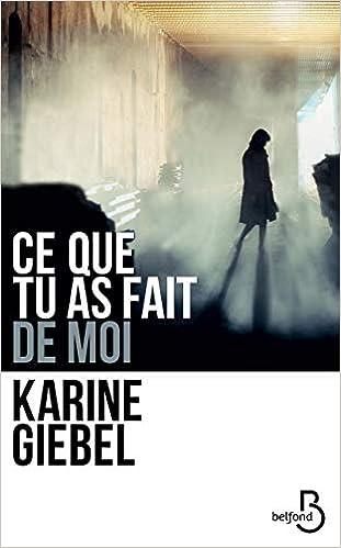 CE QUE TU AS FAIT DE MOI de Karine Giebel  41Rocz3PKpL._SX309_BO1,204,203,200_