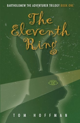 The Eleventh Ring (Bartholomew the Adventurer Trilogy) (Volume 1)