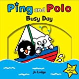 Busy Day (Ping and Polo Board Books)
