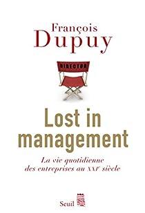 Lost in Management, tome 1 : La vie quotidienne des entreprises au XXIe siècle par Dupuy
