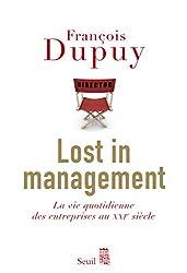 Lost in management : La vie quotidienne des entreprises au XXIe siècle