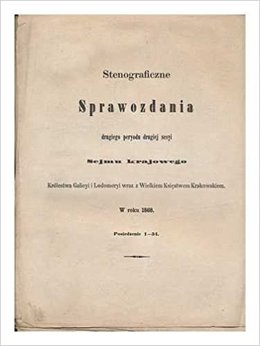 Stenograficzne Sprawozdania galicyjskiego Sejmu krajowego w