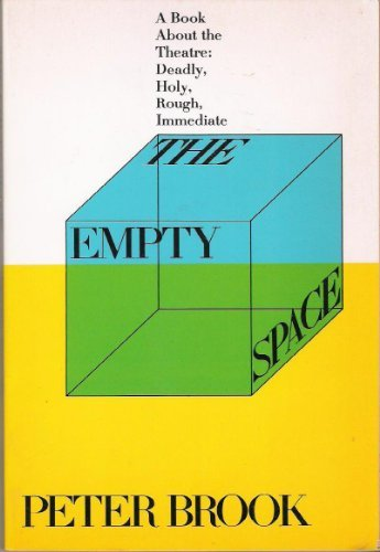 the empty space peter brook essays Peter brook is the most consistently innovative director in western theatre in  these three essays he returns to the concept of his first book the empty space  and.