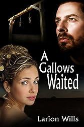 A Gallows Waited
