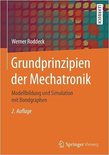 Book Grundprinzipien der Mechatronik: Modellbildung und Simulation mit Bondgraphen