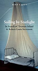 Sailing by Starlight: In Search of Treasure Island (Haus Publishing - Literary Travellers)