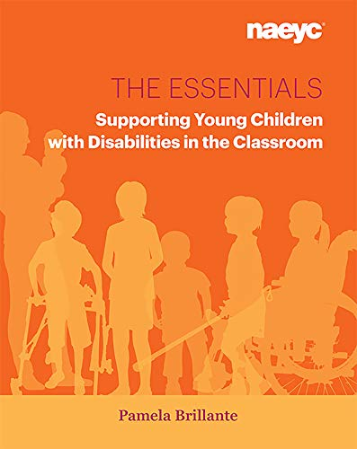 The Essentials: Supporting Young Children with Disabilities in the Classroom (The Essentials Series) (Children With Learning Disabilities In The Classroom)