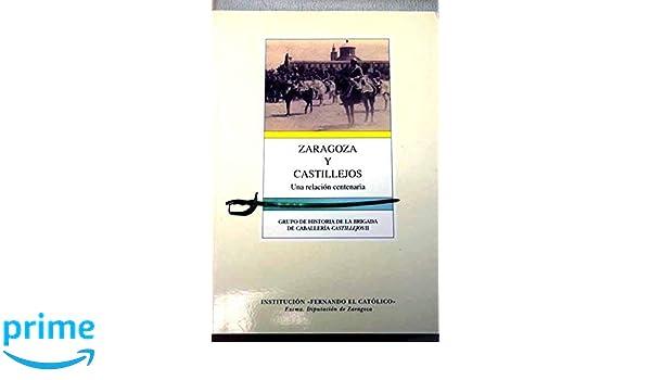 Zaragoza y Castillejos : una relación centenaria: Amazon.es ...