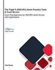 The Togaf 9 (OG0-093) Exam Practice Tests & Exam Review: Exam Prep Questions for OG0-093 Latest Version with Explanations
