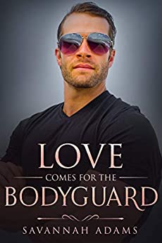 Love Comes for the Bodyguard: A Sweet and Clean Small Town Contemporary Romance (Love Stories from Magnolia Grove Book 1) by [Adams, Savannah]