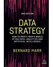 Data Strategy: How to Profit from a World of Big Data, Analytics and Artificial Intelligence