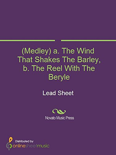 (Medley) a. The Wind That Shakes The Barley, b. The Reel With The Beryle
