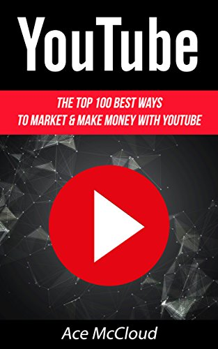 youtube-the-top-100-best-ways-to-market-make-money-with-youtube-social-media-youtube-business-online