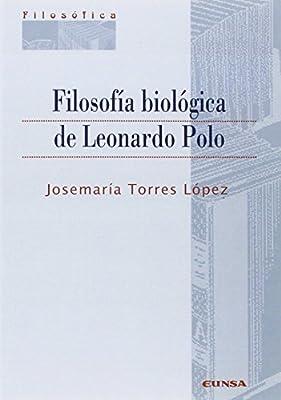 FILOSOFIA BIOLOGICA DE LEONARDO POLO: Amazon.es: Josemaria Torres ...