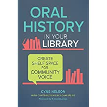 Oral History in Your Library: Create Shelf Space for Community Voice