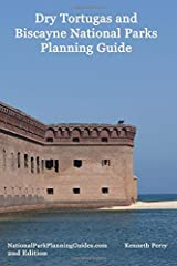 Dry Tortugas and Biscayne National Parks Planning Guide Paperback