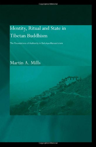 Identity, Ritual and State in Tibetan Buddhism: The Foundations of Authority in Gelukpa Monasticism (Routledge Studies i