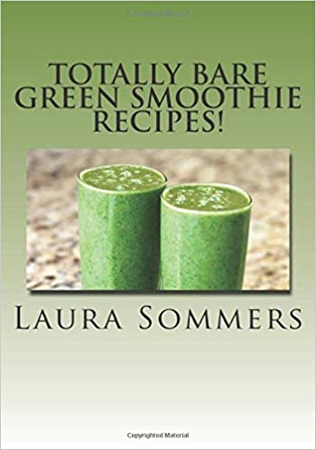 Amazon Com Totally Bare Green Smoothie Recipes Raw And
