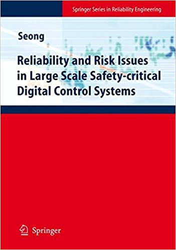 Book Reliability and Risk Issues in Large Scale Safety-critical Digital Control Systems (Springer Series in Reliability Engineering)