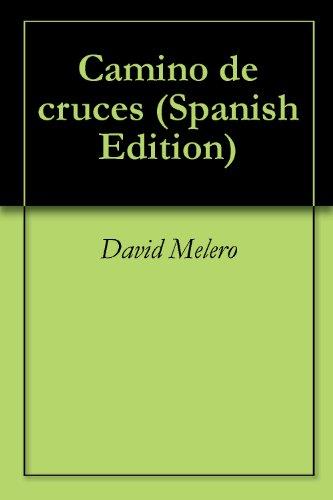 Camino de cruces por David Melero