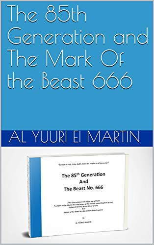 The 85th Generation and The Mark Of the Beast 666