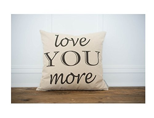 Love YOU more pillow cover, Love Pillowcase, Home Decor, Romantic Gift, Anniversary Gift, Wedding Gift, 16x16