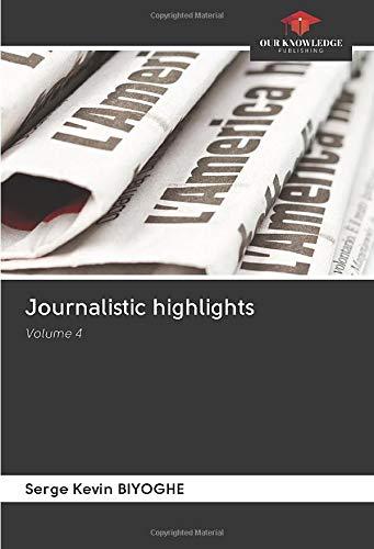 Journalistic highlights: Volume 4: Amazon.es: Biyoghe, Serge ...