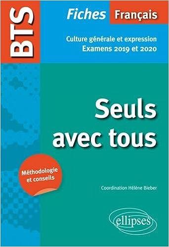 BTS Français - Seuls avec tous - Culture générale et expression. Examens 2019 et 2020