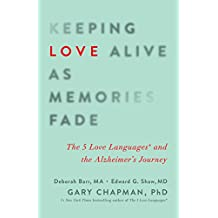Keeping Love Alive as Memories Fade: The 5 Love Languages and the Alzheimer's Journey
