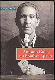 Antonio gala,un hombre aparte (Memoria de la vida): Amazon